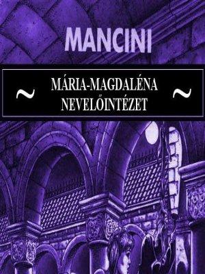 Mária-Magdaléna Nevelőintézet